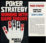 Poker Strategy: Winning with Game Theory