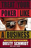 Treat Your Poker Like a Business - Dusty Schmidt